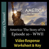 America The Story of Us - Episode 10: WWII - Video Response Worksheet & Key (Editable)