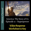 America The Story of Us - Episode 11: Superpower - Video Response Worksheet & Key (Editable)