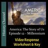 America The Story of Us - Episode 12: Millennium - Video Response Worksheet & Key (Editable)