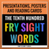 The Tenth Hundred Fry Sight Words divided into 4 lists of 25 words each. The product includes 4 Digital Flashcard PowerPoint Presentations, 4 printable ledger size posters and printable reading cards. Ideal for remote, hybrid and in person teaching.