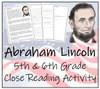 Abraham Lincoln Grade Close Reading Activity | 5th Grade & 6th Grade