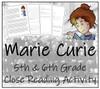Marie Curie Grade Close Reading Activity | 5th Grade & 6th Grade