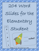 204 Word Slides for Elementary Students