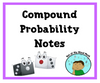 Compound Probability Notes & Guided Practice