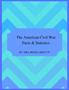 Facts and Statistics for the American Civil War