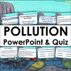 Humans And The Environment: Types of Pollution PowerPoint and Quiz