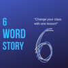 6 Word Story Challenge English literature Narrative Writing Prompt