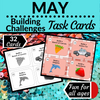 May Building Challenges Task Cards