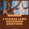 3 Strikes Laws Discussion Questions