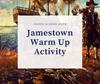 Jamestown Warm Up Activity