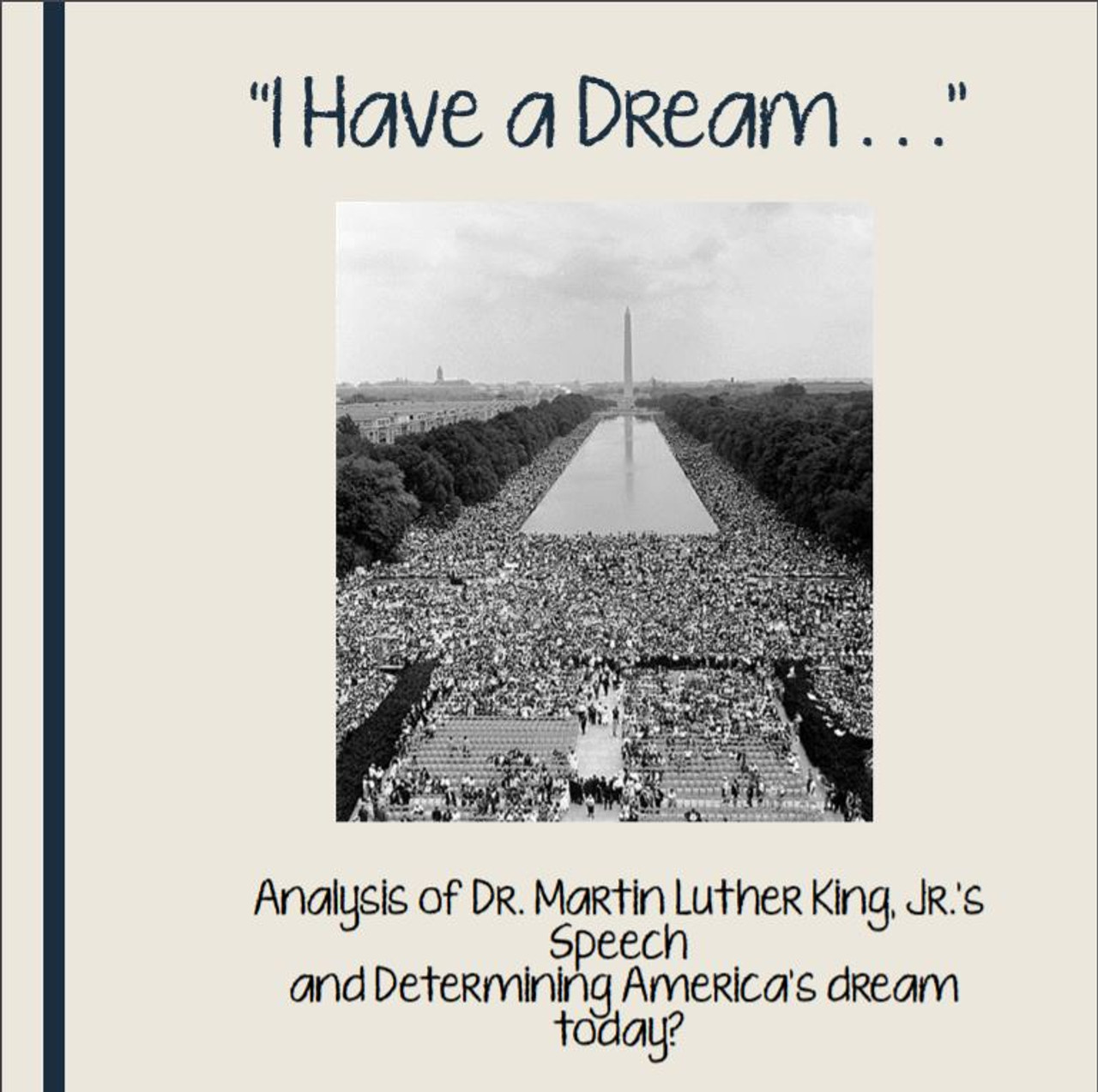 """""""I Have a Dream"""" Speech Analysis and Determining America's Dream Today"""