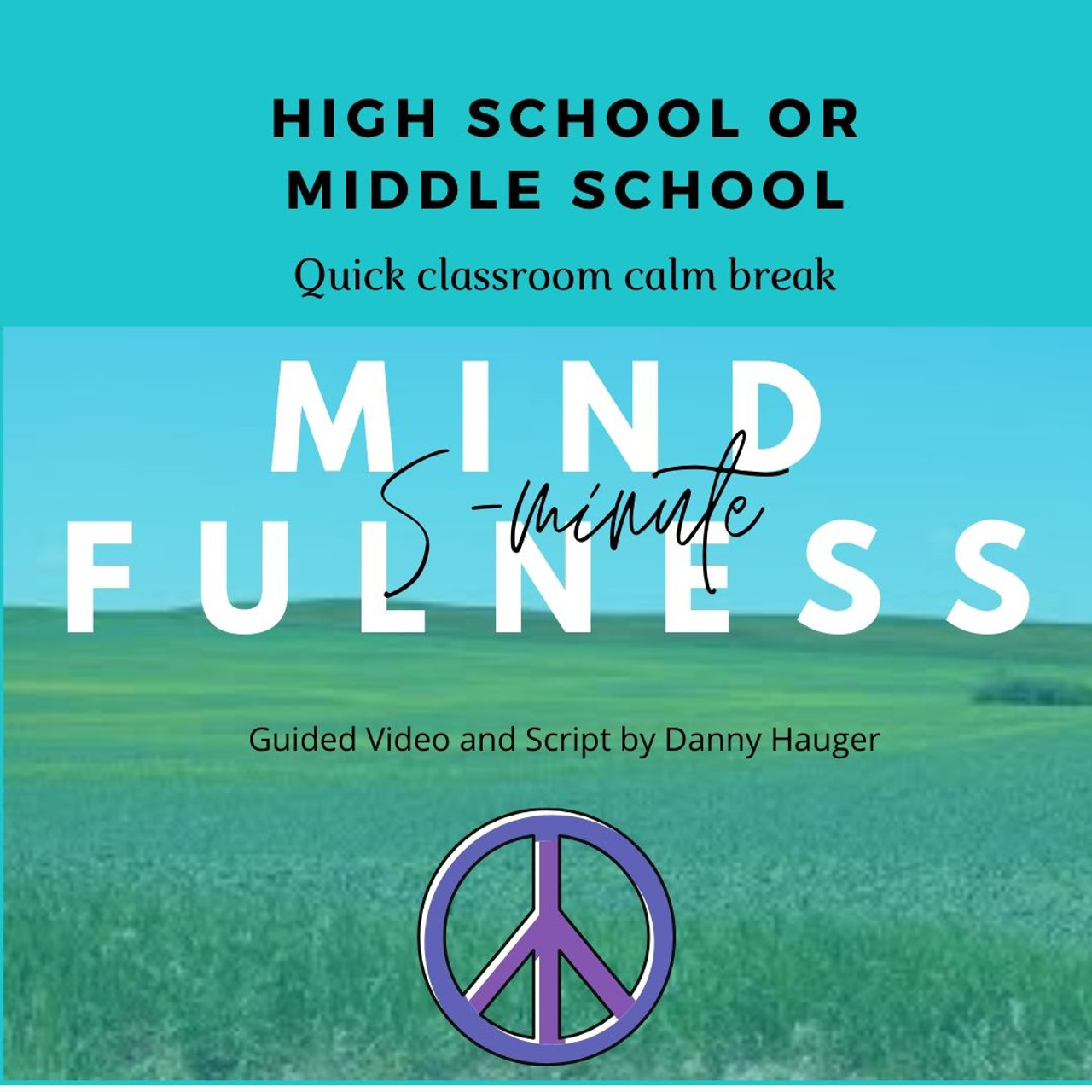 5 Minute Mindfulness Exercises Guided Middle and High School Students Calm