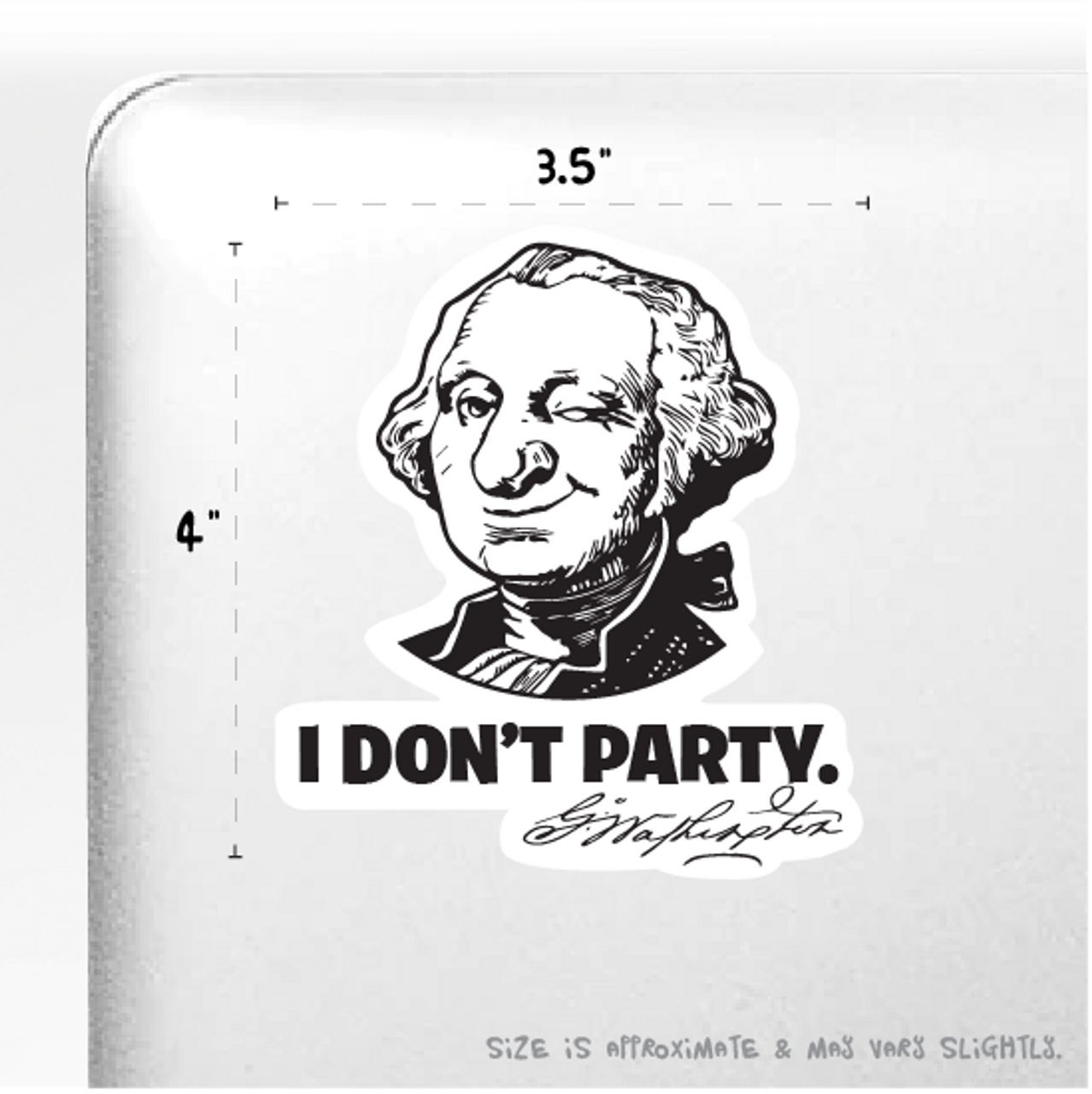 """I Don't Party"" Washington Sticker 4"" x 3.5"""