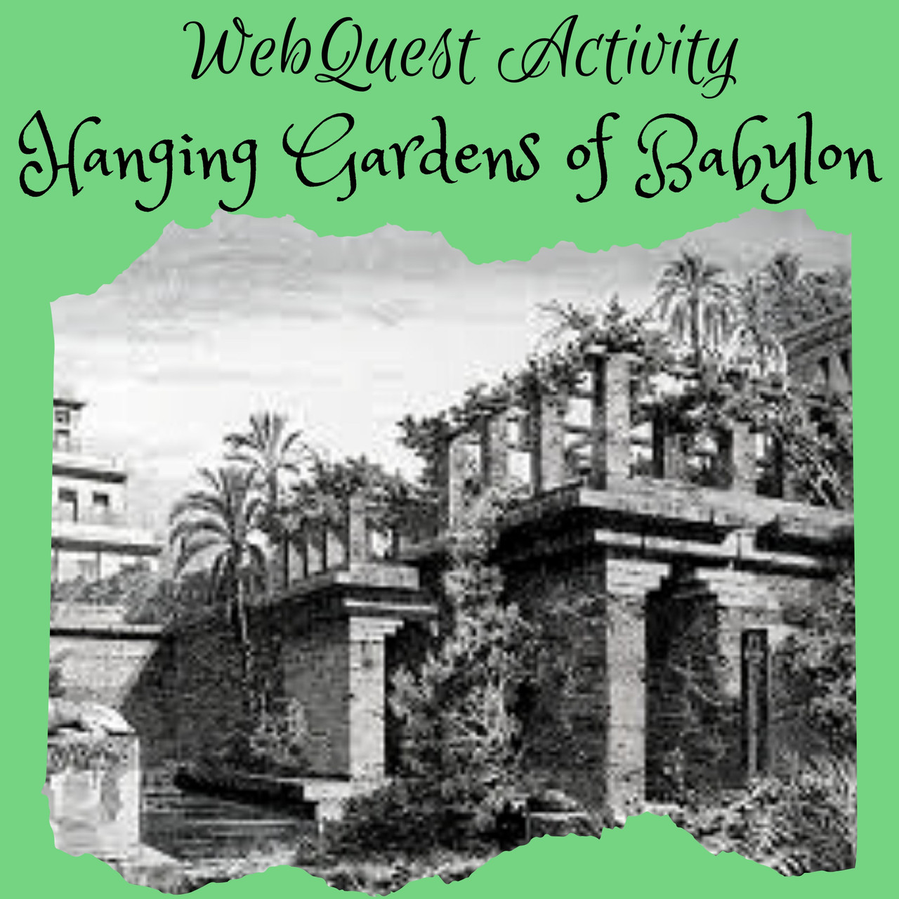 Hanging Gardens of Babylon WebQuest (Google Compatible)
