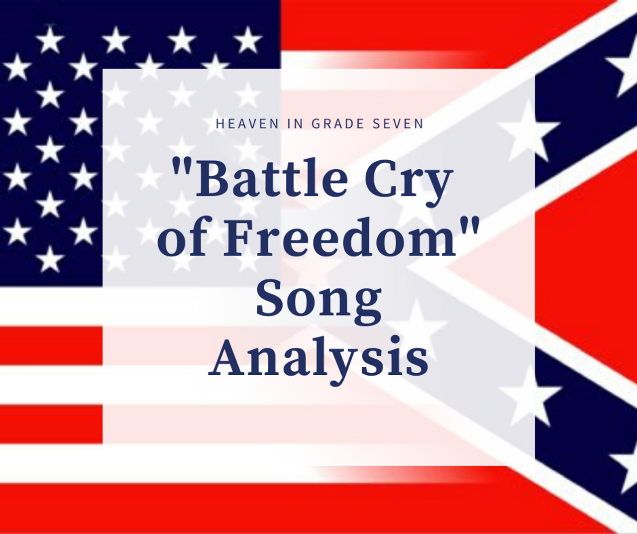 """""""Battle Cry of Freedom"""" - Song Analysis"""