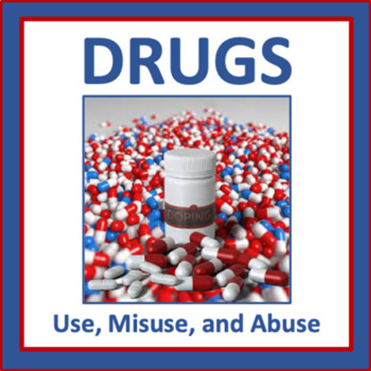 Drugs: Use, Misuse, and Abuse