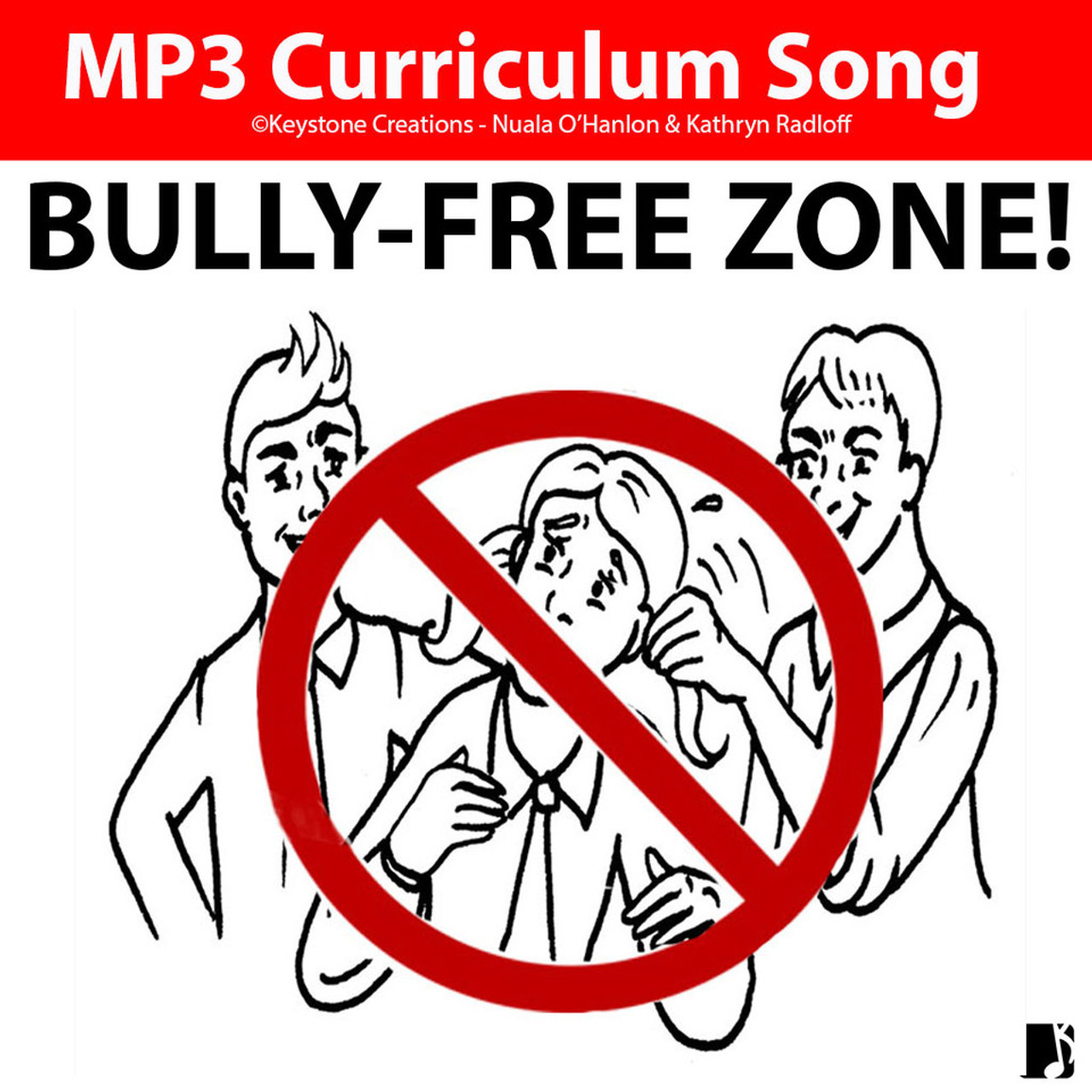 'BULLY-FREE ZONE!' (Grades K-7) ~ Curriculum Song & Lesson Materials