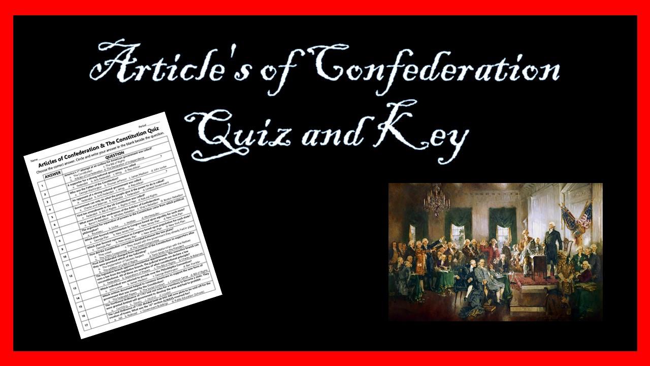 Articles of Confederation & Constitution Quiz w/ Key