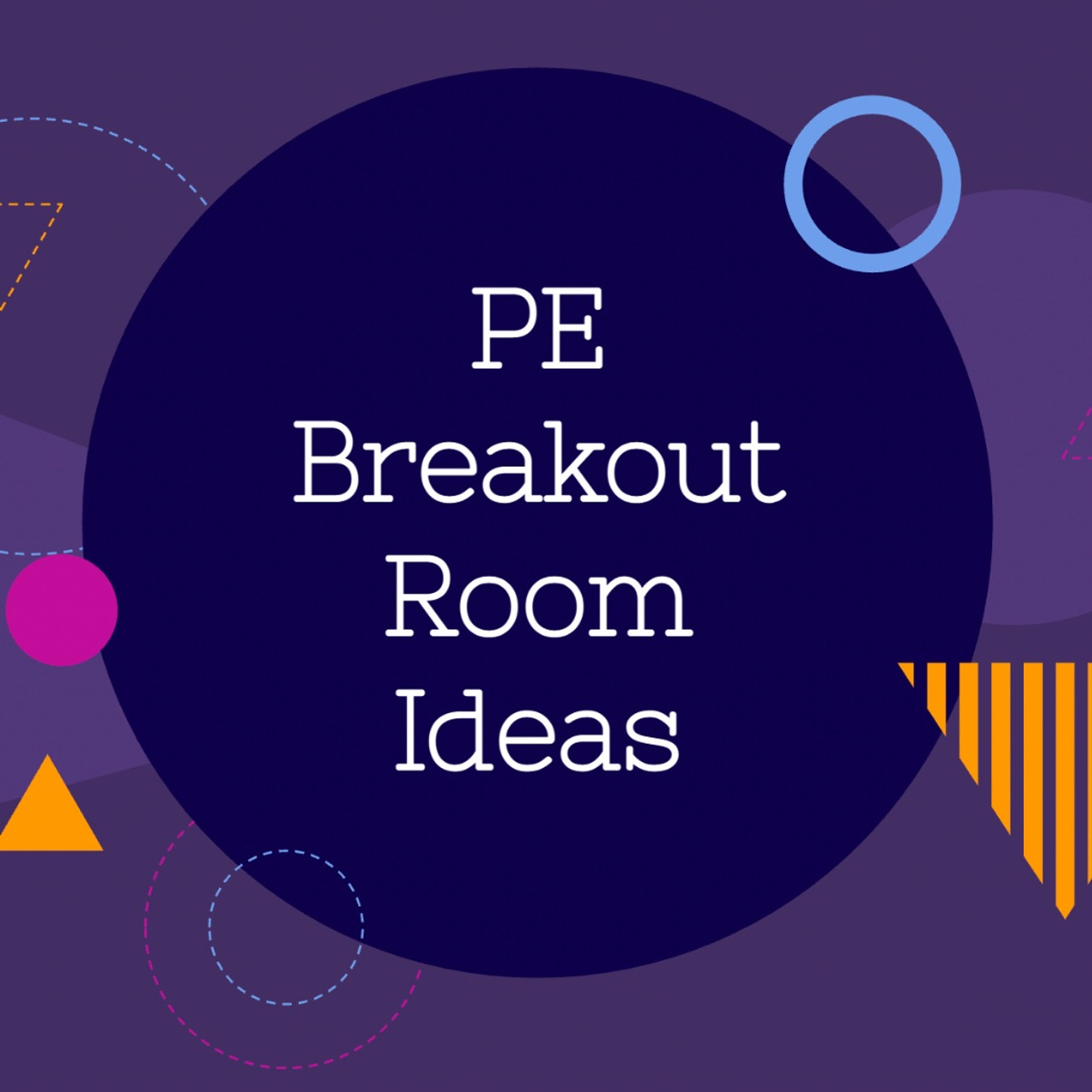 Physical Education Breakout Rooms Ideas (Zoom or Google Meets)