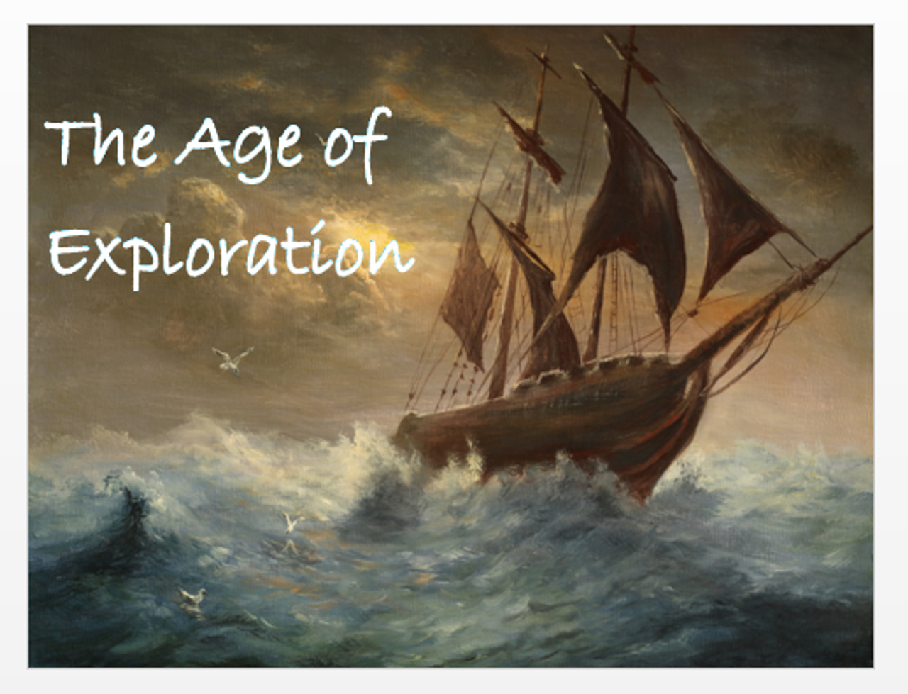 Europe in the Age of Exploration + Assessments