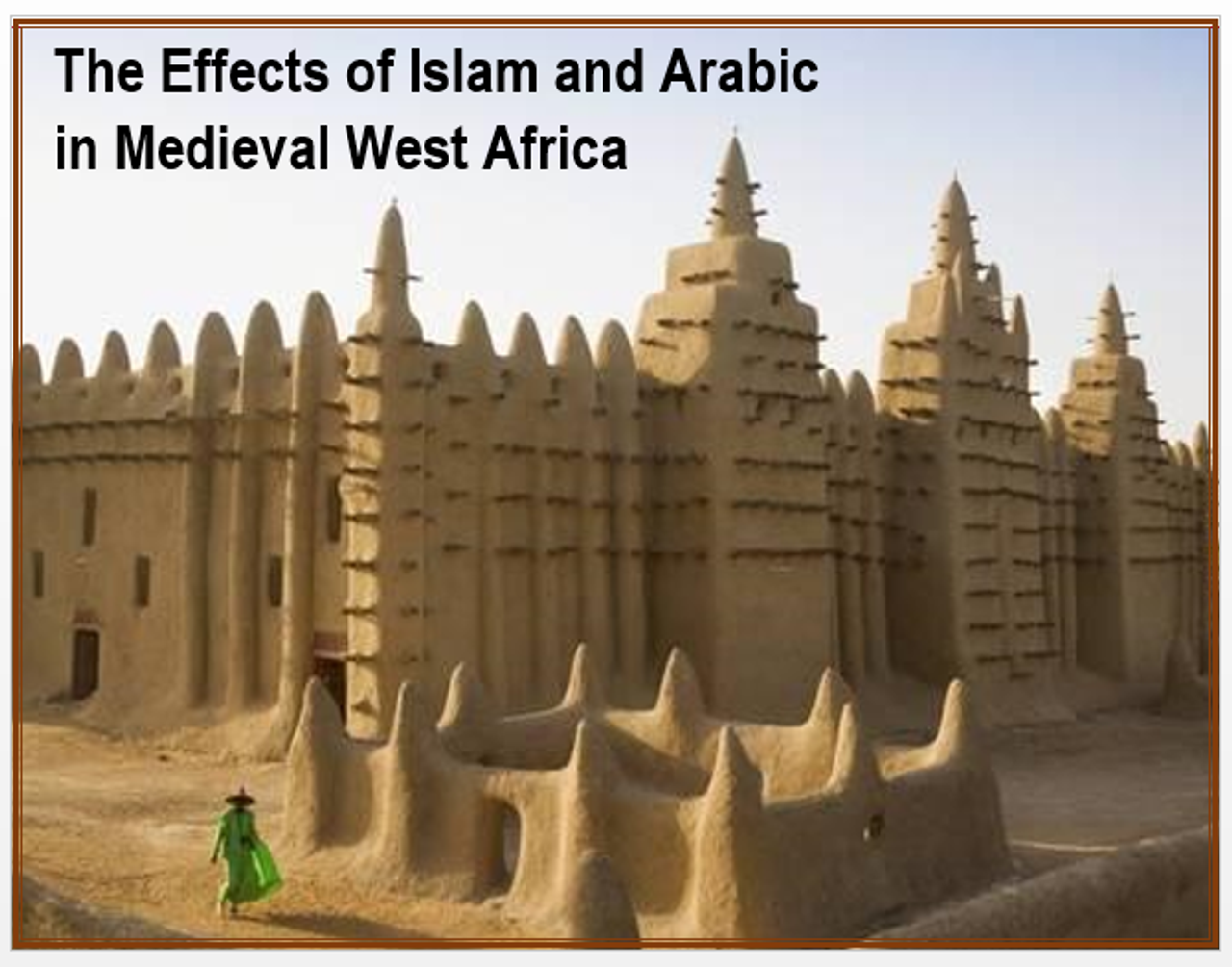 Effects of Islam and Arabic on West Africa- An Introduction + Assessments