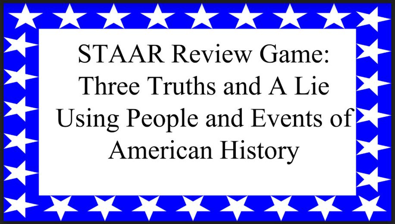 STAAR Review Three Truths and A Lie: American History #2