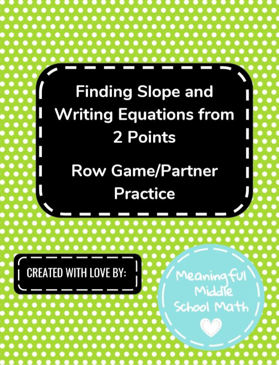 Partner Practice/Row Game Finding Slope and Linear Equations from 2 Points