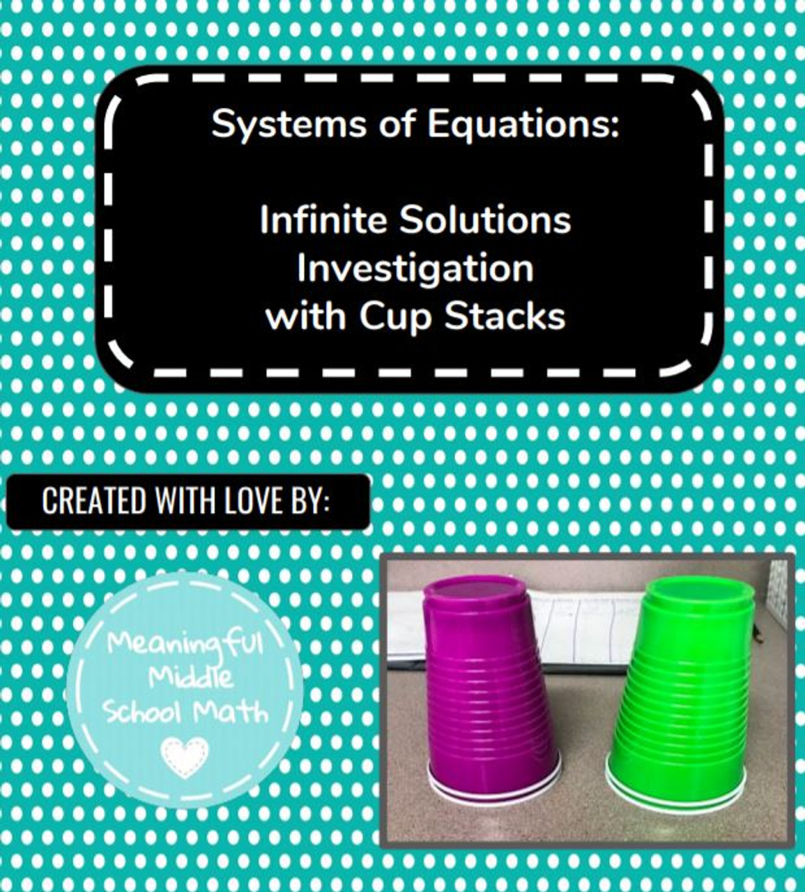 Systems of Equations: Infinite Solutions Investigation with Cup Stacks