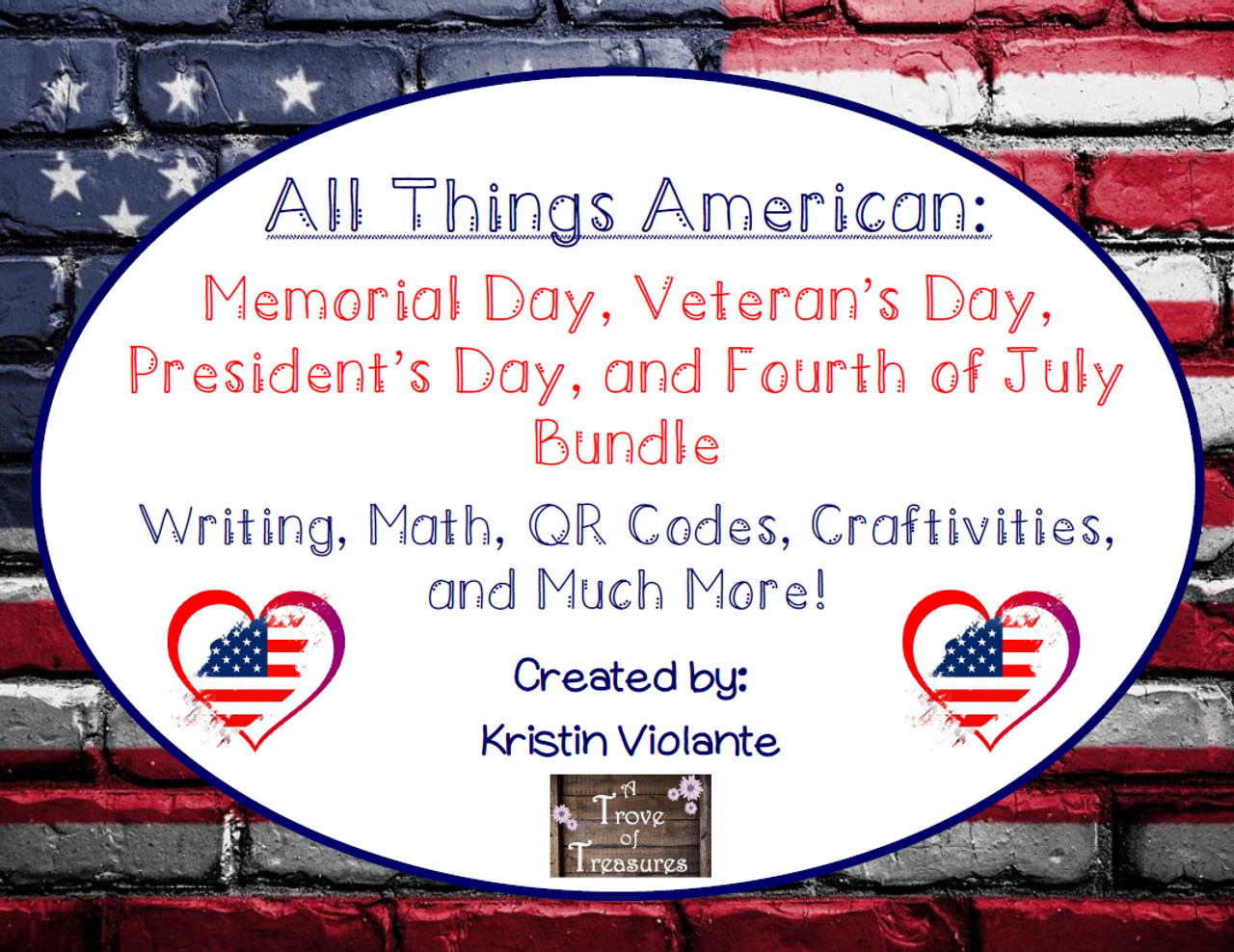 All Things American: Memorial /Veteran's Day, President's Day, Fourth of July