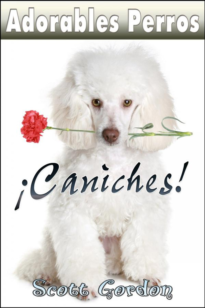 Cover - Adorables Perros ¡Los Caniches! (Spanish Edition)