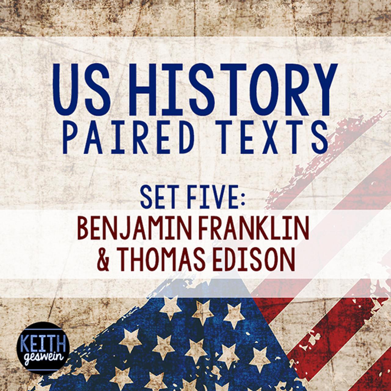 US History Paired Texts:  Benjamin Franklin and Thomas Edison