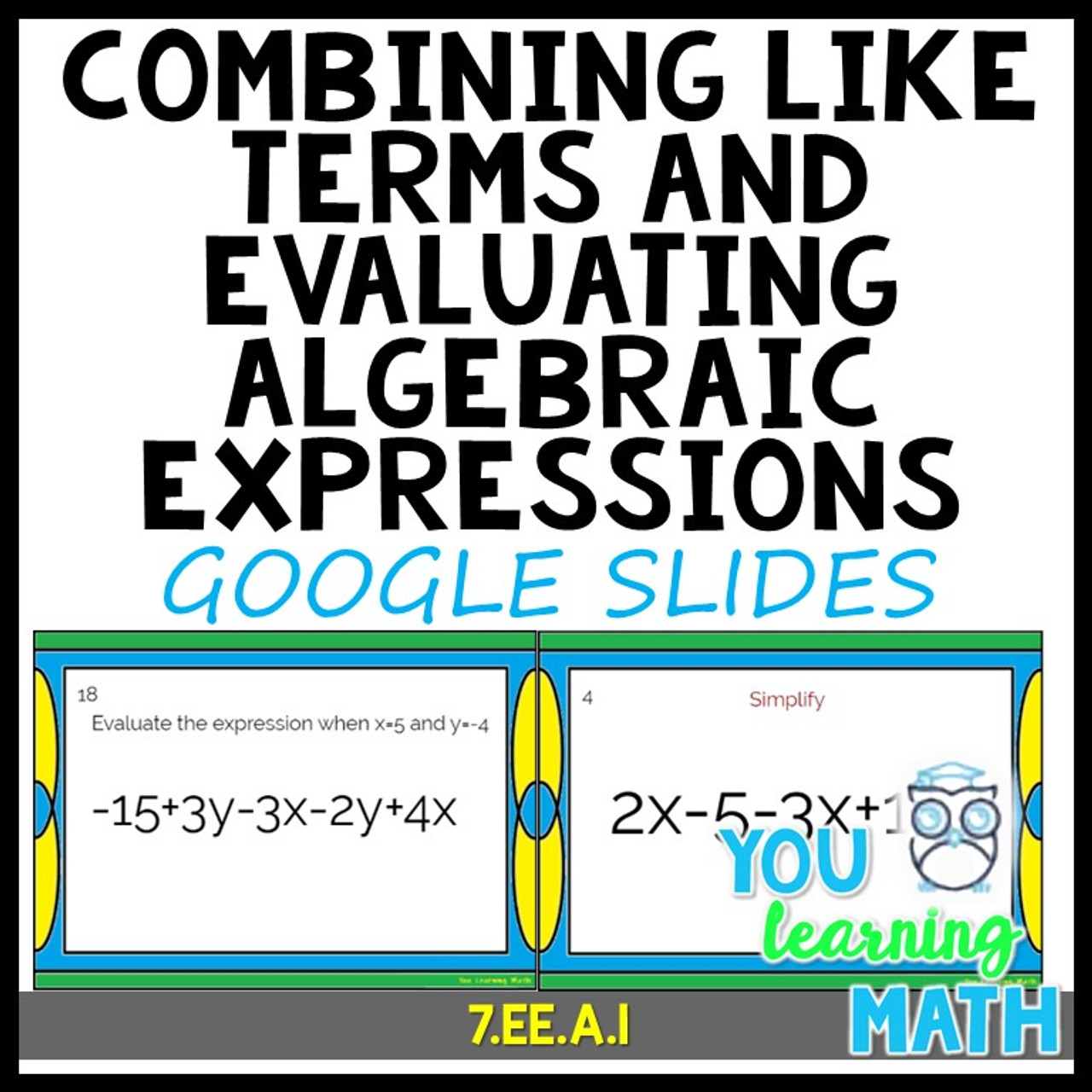 Combining Like Terms And Evaluating Algebraic Expressions Google Slides Amped Up Learning