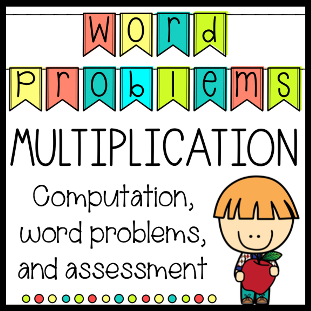Multiplication Word Problems Computation, Word Problems, and Assessment