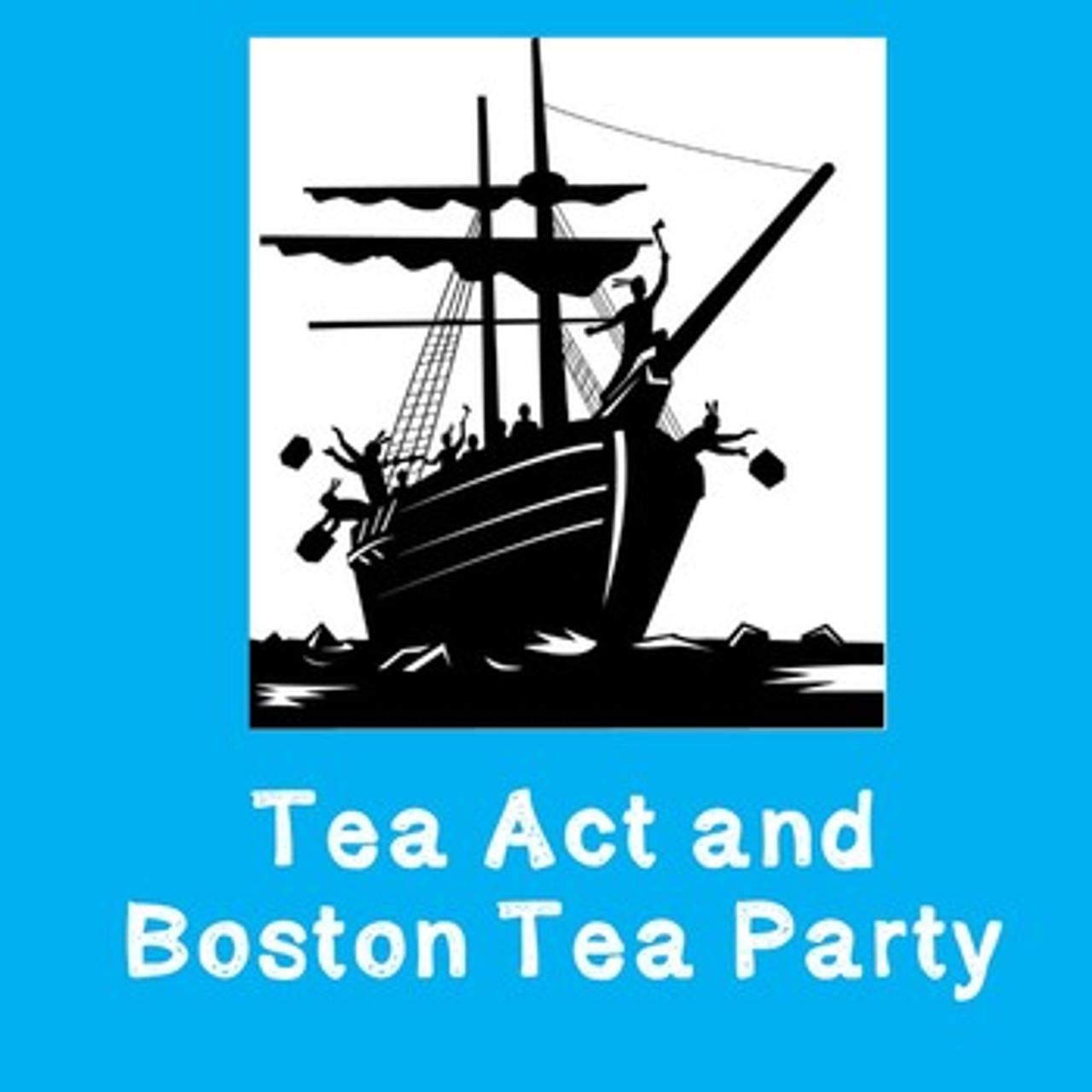 Tea Act and Boston Tea Party