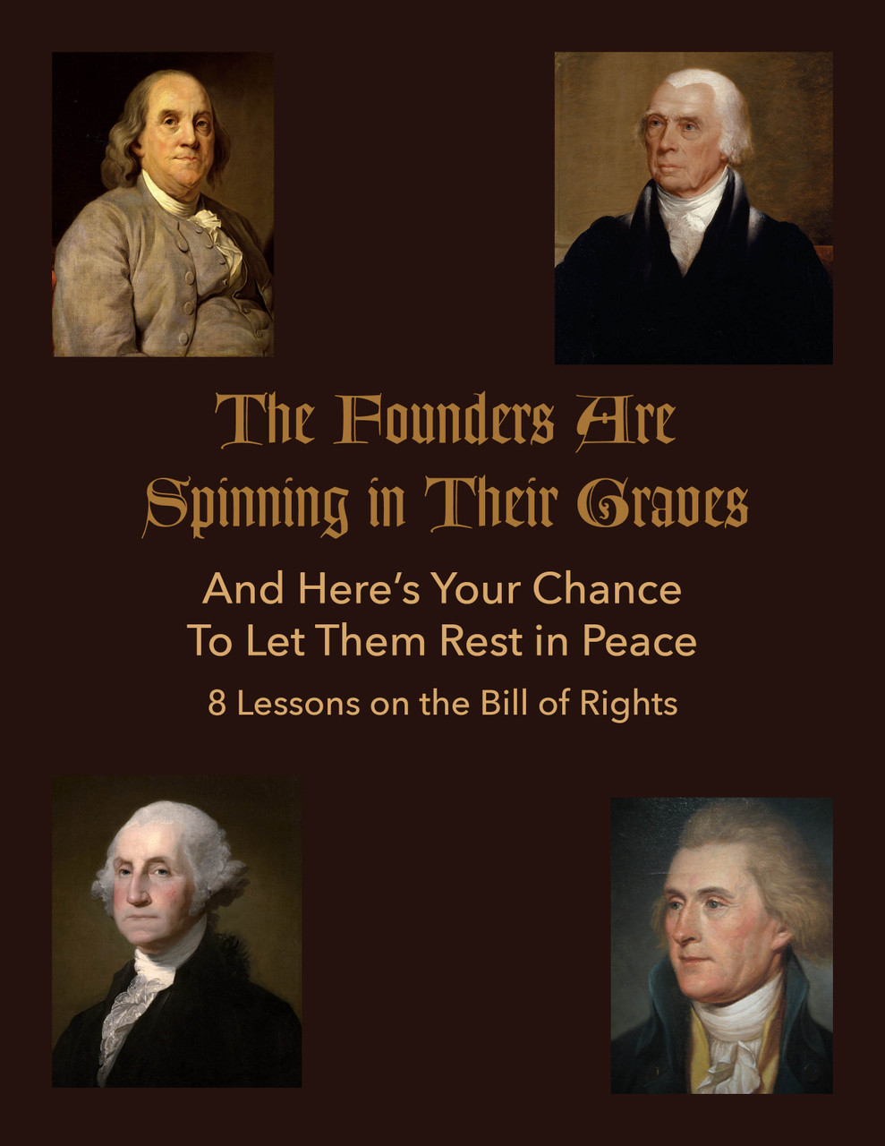 The Founding Fathers Are Spinning in Their Graves – Here's Your Chance To Let Them Rest in Peace