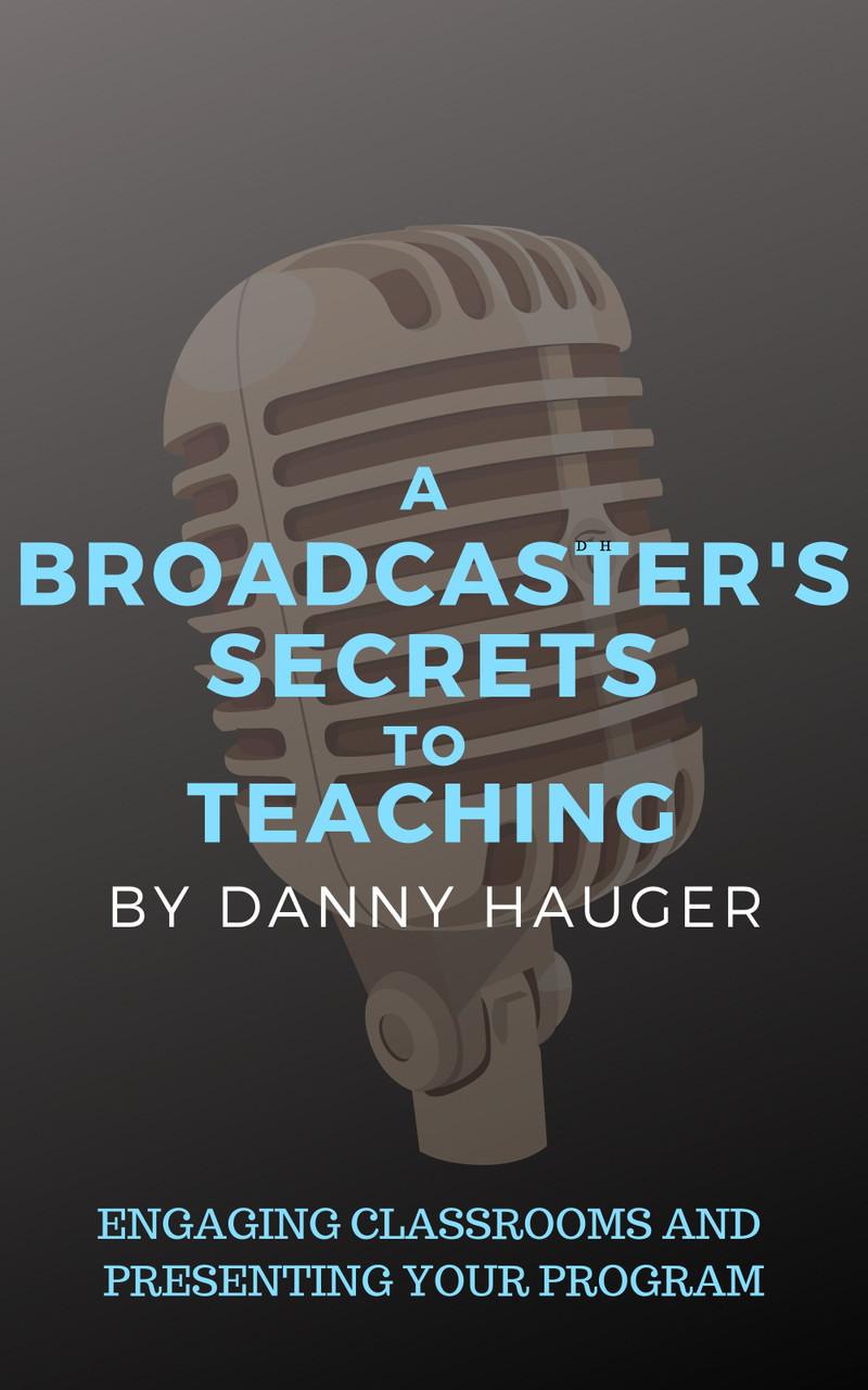 A Broadcaster's Secrets to Teaching