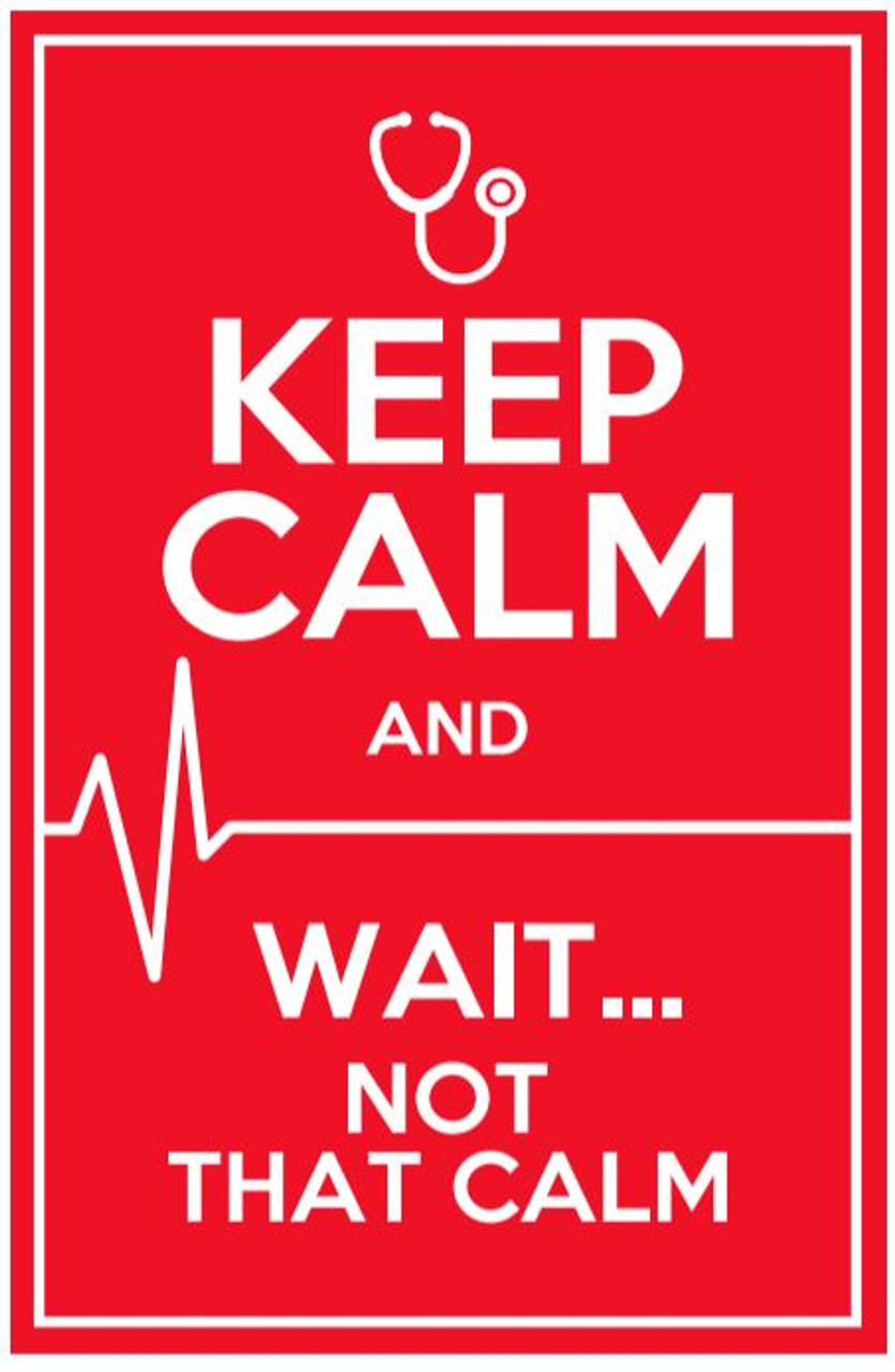 """""""Keep Calm and Wait... Not That Calm"""" Poster"""