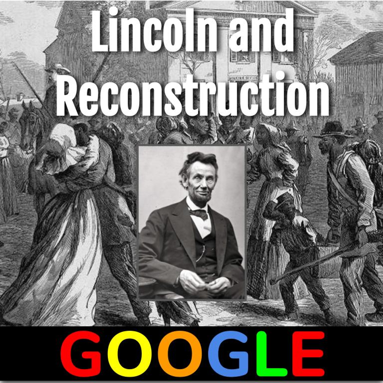 Interactive Gallery: Abraham Lincoln and Reconstruction