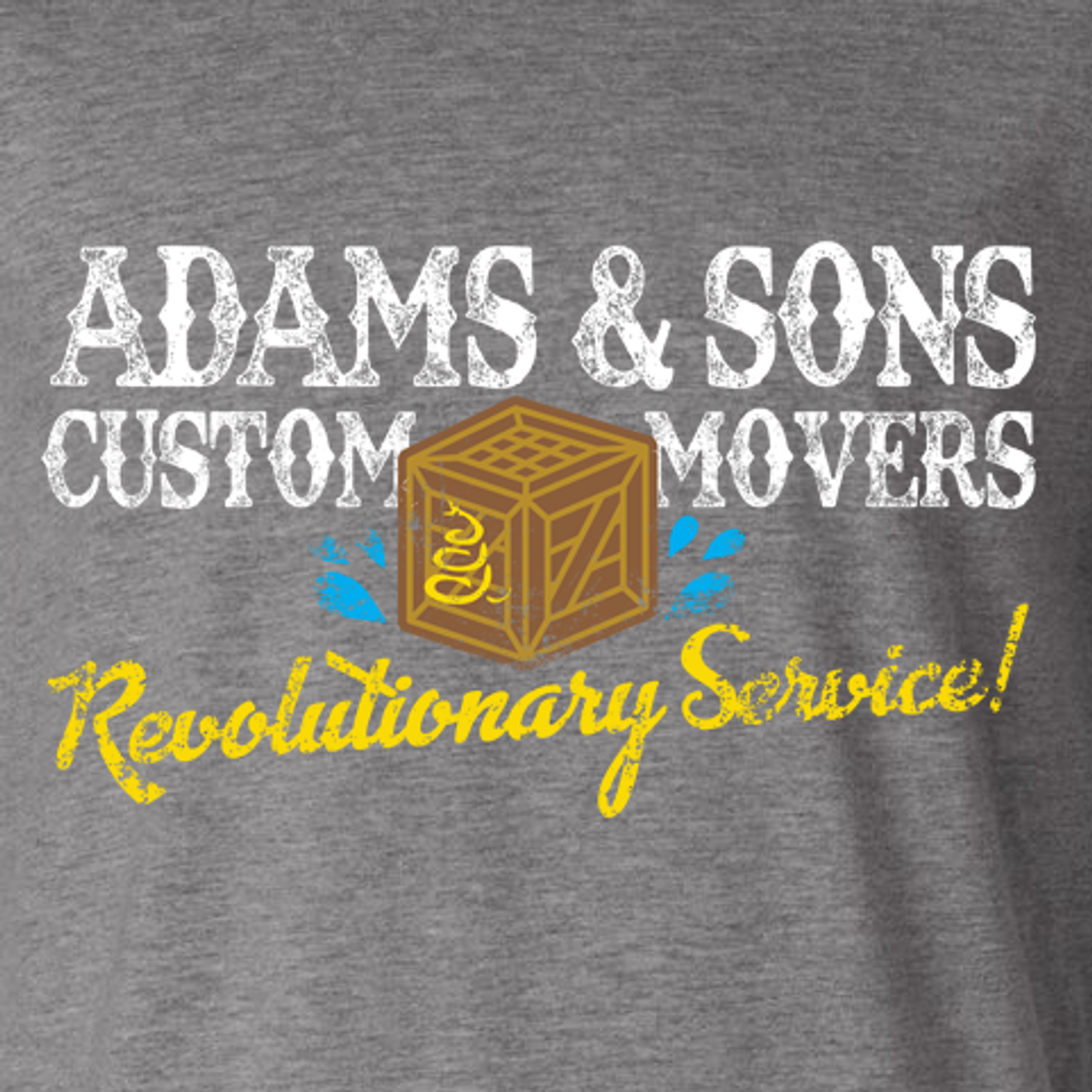 """""""Adams & Sons Custom Movers"""" - Sons of Liberty"""