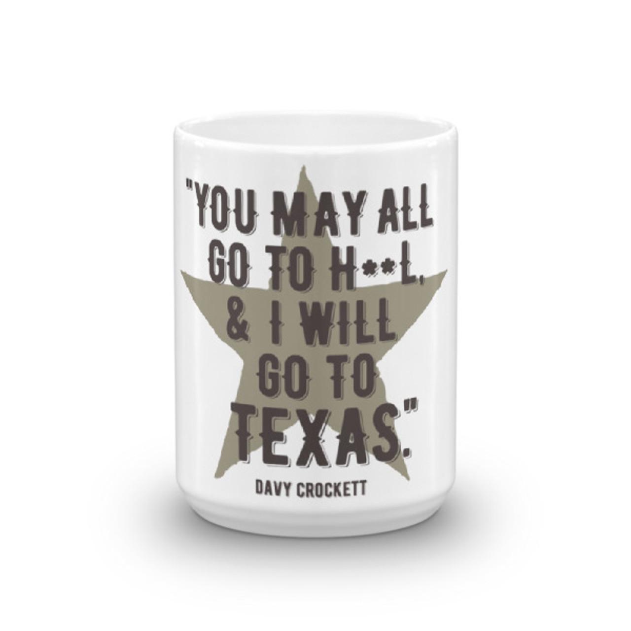 """I WIll Go to Texas"" - Davy Crockett Coffee Mug"