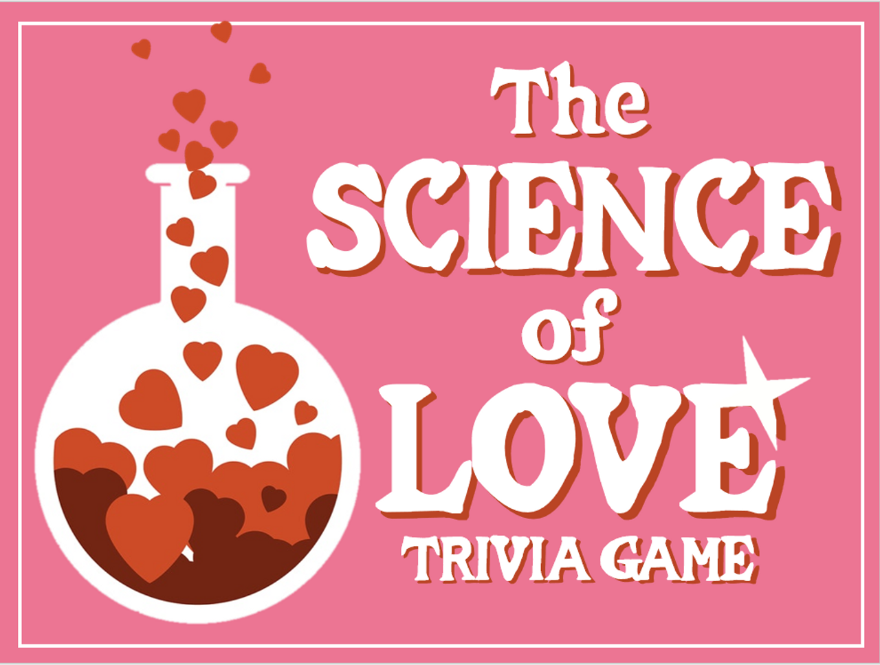 The Science of LOVE Trivia Game- Great for Valentine's Day!