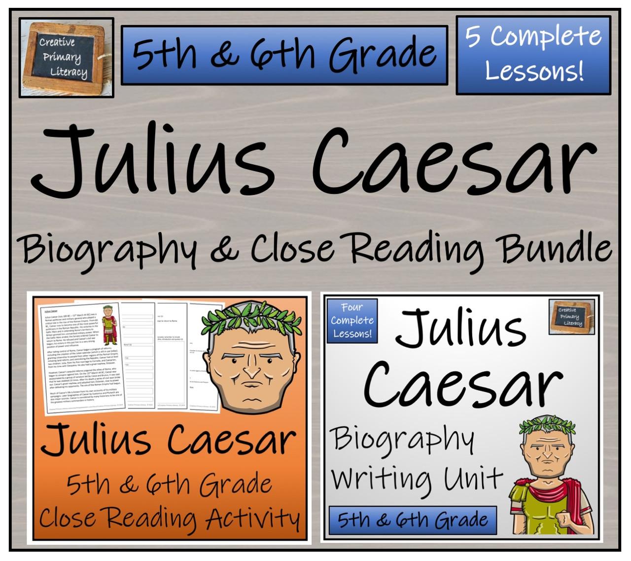 Julius Caesar - 5th & 6th Grade Close Read & Biography Writing Bundle