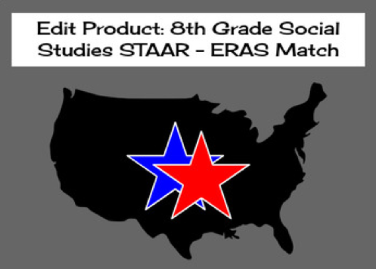 8th Grade Social Studies STAAR - ERAS Match