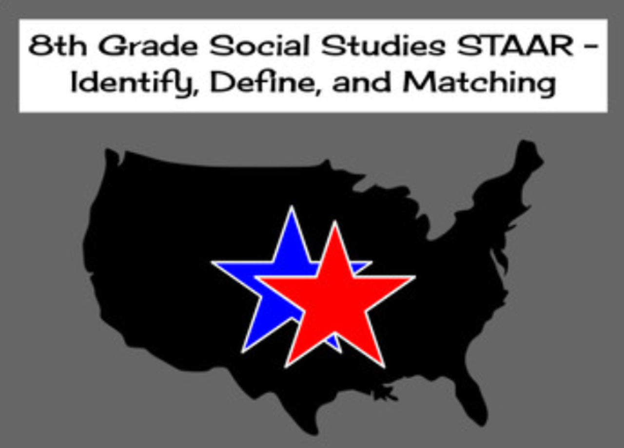 8th Grade Social Studies STAAR - Identify, Define, and Matching
