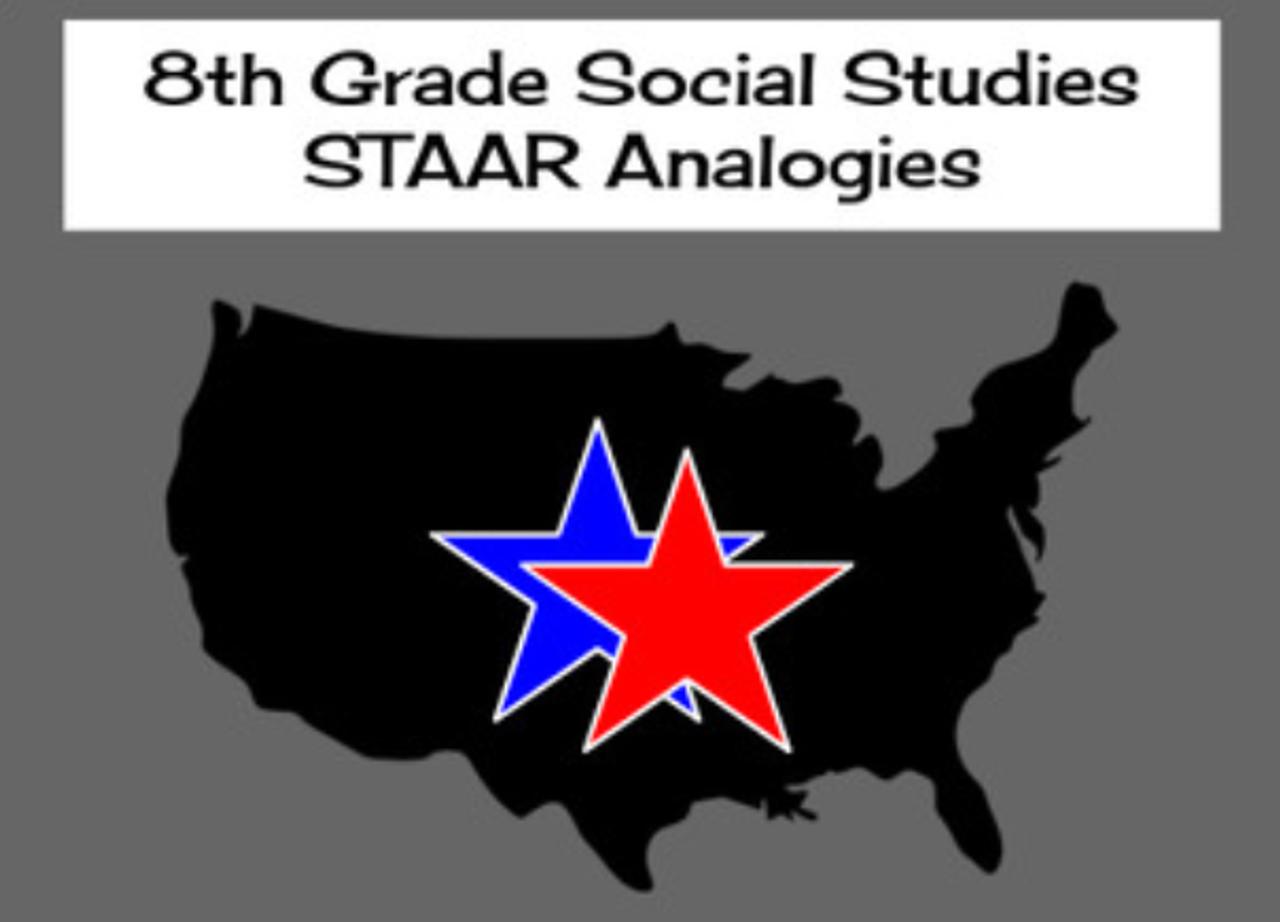 8th Grade Social Studies STAAR Analogies
