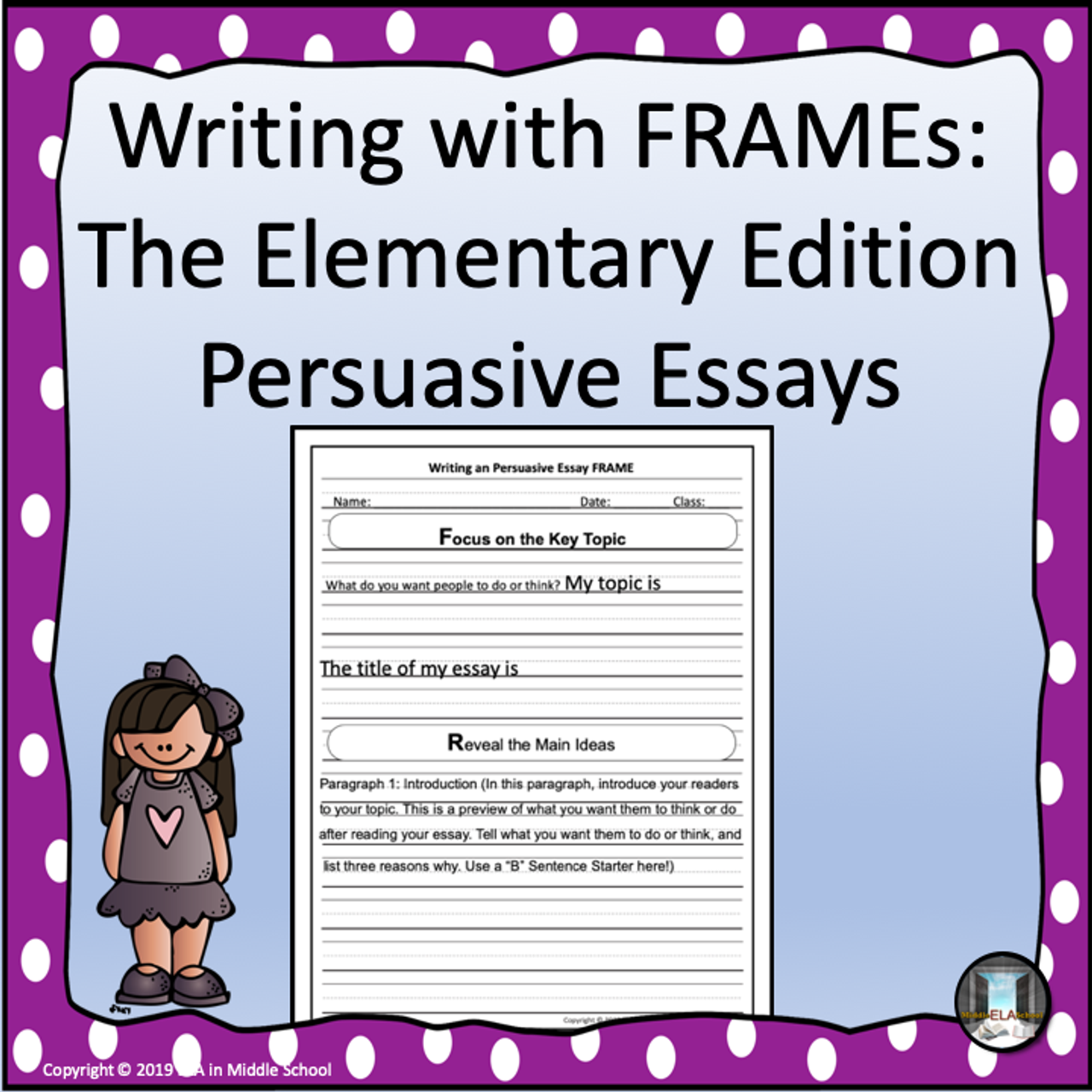 Writing with FRAMEs The Elementary Edition: The Persuasive Essay