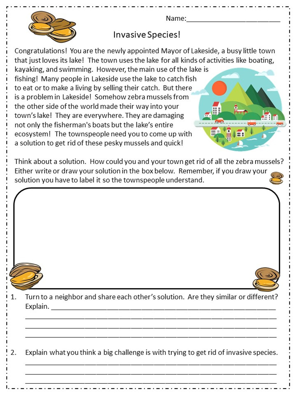 Students are then given an imaginative dilemma of zebra mussels invading their town. Students must work on finding a solution before paring up with a classmate to share their ideas.
