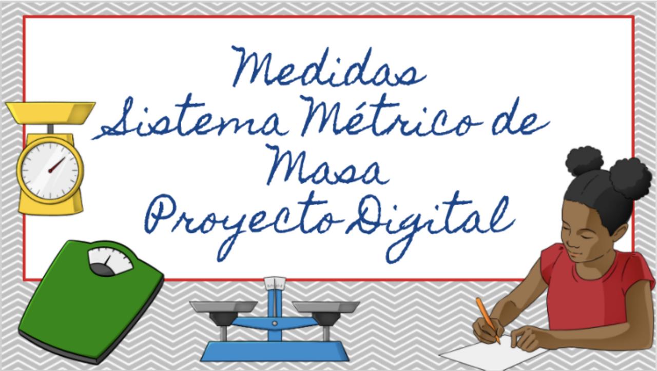 Medidas Sistema Métrico de Masa Proyecto Digital