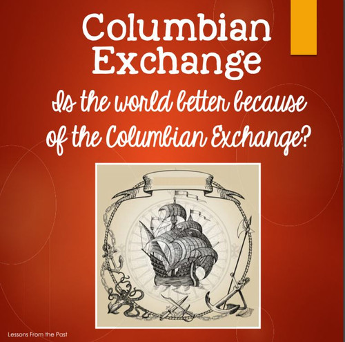 Columbian Exchange-Is the World Better Because of the Columbian Exchange?