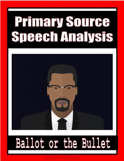 Ballot or the Bullet: Primary Source Speech Analysis & Follow-up Activities